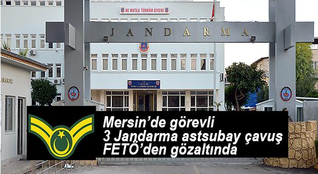 MERSİN JANDARMA'YA FETÖ OPERASYONU