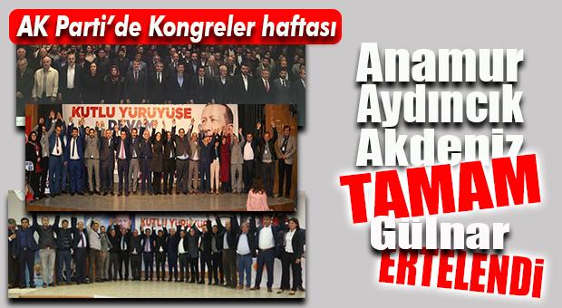 AK PARTİ MERSİN'DE KONGRELER YENİDEN BAŞLADI
