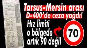 GAZA 99'A GÖRE ÇÖKENLER DİKKAT… TARSUS-MERSİN ARASI HIZ LİMİTİ ŞEHİR İÇİNE GÖRE AYARLANDI!