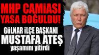 MHP GÜLNAR'DA ACI HABER: İLÇE BAŞKANI MUSTAFA ATEŞ VEFAT ETTİ