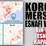 MERSİN ESNAFININ KORONA HARİTASI ÇIKARILDI: TAM BİN 100 ESNAF KEPENK KAPATTI!