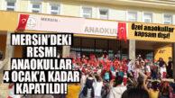 SON DAKİKA… MERSİN'DEKİ RESMİ ANAOKULLAR KAPATILDI!