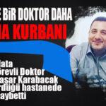 MERSİN, BİR SAĞLIK ÇALIŞANINI DAHA KORONA'YA KURBAN VERDİ: DR. KARABACAK YAŞAMINI YİTİRDİ