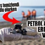 SURİYE'DEN SIZAN PETROL ATIKLARI ŞİMDİ DE ERDEMLİ'YE ULAŞTI!