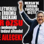 MHP MİLLETVEKİLİ ADAYI KORONA TEDAVİSİNDE, EŞİ VE KAYNI YOĞUN BAKIMDA!
